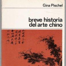 Libros de segunda mano: BREVE HISTORIA DEL ARTE CHINO-GINA PISCHEL. Lote 28458836