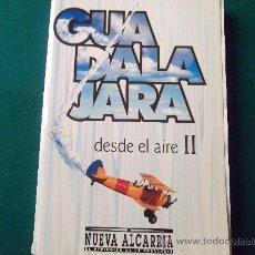 Libros de segunda mano: GUADALAJARA DESDE EL AIRE 2 -NUEVA ALCARRIA-2001-PAGINAS 510-TODAS CON FOTOGRAFIAS-300X210X20MM.. Lote 28451366