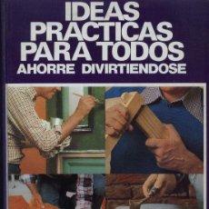 Libros de segunda mano: IDEAS PRACTICAS PARA TODOS. Lote 28470967