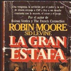Libros de segunda mano: LA GRAN ESTAFA - ROBIN MOORE . SID LEVINE. Lote 28473371