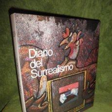 Libros de segunda mano: DIARIO DEL SURREALISMO (1919-1939) - PICON, GAETAN - MONUMENTAL OBRA ILUSTRADA.. Lote 28484786