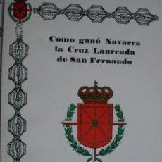 Libros de segunda mano: COMO GANO NAVARRA LA CRUZ LAUREADA.CORONEL SALAS LARRAZABAL.1980.44 PG. Lote 28488344