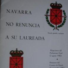 Libros de segunda mano: NAVARRA NO RENUNCIA A SU LAUREADA.COMISIONES DE NAVARROS .1983.4ª.39 PG. Lote 28488356