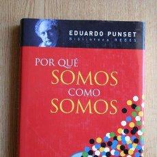 Libros de segunda mano: POR QUÉ SOMOS COMO SOMOS. EDUARDO PUNSET.. Lote 28490618