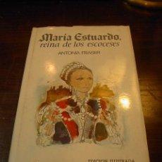 Libros de segunda mano: M. ESTUARDO, REINA DE LOS ESCOCESES, ANTONIA FRASER, PLAZA JANES, 1972. Lote 28501882