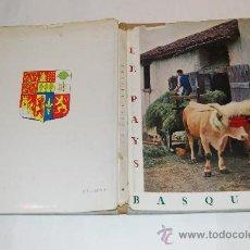 Libros de segunda mano: LE PAYS BASQUE. JEAN ITHURRIAGUE RM52077. Lote 28503051