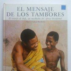 Libros de segunda mano: EL MENSAJE DE LOS TAMBORES - MARC Y EVELYN BERNHEIM - EDITORIAL TIMUN MAS - 1972. Lote 28577414