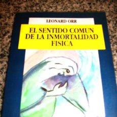 Libros de segunda mano: EL SENTIDO DE LA INMORTALIDAD FISICA, POR LEONARD ORR - COLECCIÓN RENACER - ARGENTINA - 1992 - RARO. Lote 28626354