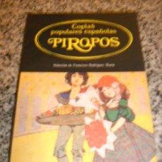 Libros de segunda mano: COPLAS POPULARES ESPAÑOLAS - PIROPOS - SELECCIÓN DE FRANCISCO RODRÍGUEZ MARÍN - ANDROMEDA - ARGENTIN. Lote 28626648