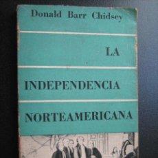Libros de segunda mano: LA INDEPENDENCIA NORTEAMERICANA. BARR CHIDSEY, DONALD. 1958. Lote 28662734