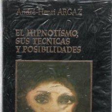 Libros de segunda mano: EL HIPNOTISMO SUS TECNICAS Y POSIBILIDADES - ANDRÉ-HENRI ARGAZ - AMIGOS DO LIVRO, EDITORES - . Lote 28655500