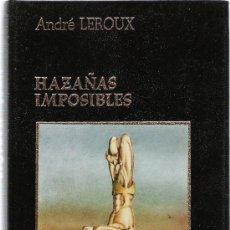 Libros de segunda mano: HAZAÑAS IMPOSIBLES - ANDRÉ LEROUX - AMIGOS DO LIVRO, EDITORES - . Lote 28655545