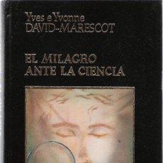 Libros de segunda mano: EL MILAGRO ANTE LA CIENCIA - YVES E YVONNE DAVID-MARESCOT - AMIGOS DO LIVRO, EDITORES - . Lote 28655602
