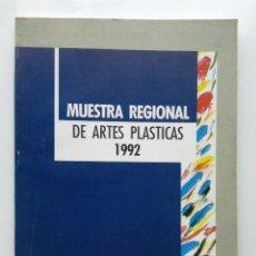 Libros de segunda mano: MUESTRA REGIONAL ARTES PLASTICAS - PRINCIPADO DE ASTURIAS - 1992. Lote 28660191