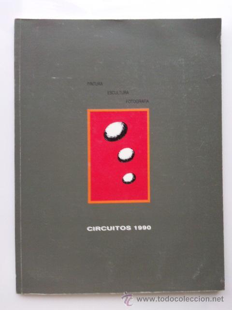 CIRCUITOS 1990 - PINTURA, ESCULTURA, FOTOGRAFIA - COMUNIDAD DE MADRID (Libros de Segunda Mano - Bellas artes, ocio y coleccionismo - Otros)