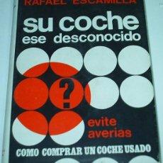 Libros de segunda mano: SU COCHE, ESE DESCONOCIDO POR RAFAEL ESCAMILLA .. - TAPA DURA 1970 - 130 PG.- FOTOS INCREIBLES. Lote 28661977