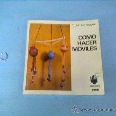 Libros de segunda mano: LIBRO MANUALIDADES CEAC COMO HACER MOVILES (T.M. SCHEGGER) 1973. Lote 28670226