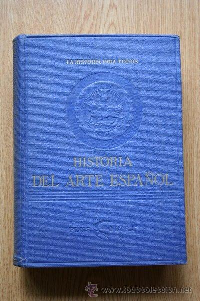 HISTORIA DEL ARTE ESPAÑOL. GAYA NUÑO (J. A.) (Libros de Segunda Mano - Bellas artes, ocio y coleccionismo - Otros)