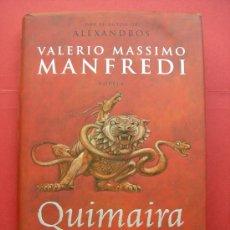 Libros de segunda mano: QUIMAIRA. VALERIO MASSIMO MANFREDI. GRIJALBO. TAPA DURA. Lote 28685168