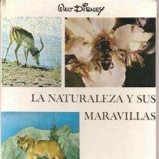 Libros de segunda mano: LA NATURALEZA Y SUS MARAVILLAS - WALT DISNEY. Lote 28695160