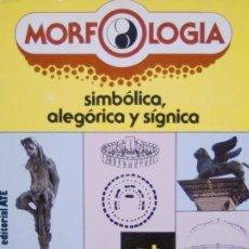 Libros de segunda mano: MORFOLOGÍA SIMBÓLICA, ALEGÓRICA Y SÍGNICA - JOSÉ CABALLERO. Lote 94956720
