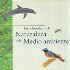 Libros de segunda mano: ENCICLOPEDIA DE LA NATURALEZA Y DEL MEDIO AMBIENTE -GRAN FORMATO, MUY ILUSTRADA.. Lote 28702521