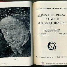 Libros de segunda mano: ELS DESCENDENTS DE PERE EL GRAN : ALFONS EL FRANC / JAUME II / ALFONS EL BENIGNE (1954) EN CATALÁN. Lote 28708139