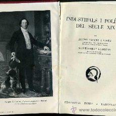 Libros de segunda mano: J. VICENS I VIVES / M. LLORENS : INDUSTRIALS I POLÍTICS DEL SEGLE XIX (TEIDE, 1958) EN CATALÁN. Lote 147590408