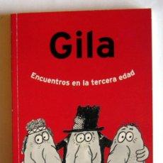 Libros de segunda mano: ENCUENTROS EN LA TERCERA EDAD - GILA. Lote 28718060