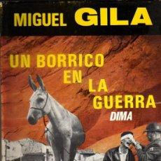Libros de segunda mano: MIGUEL GILA. UN BORRICO EN LA GUERRA. 1ª ED. BARCELONA, 1967.. Lote 28728229