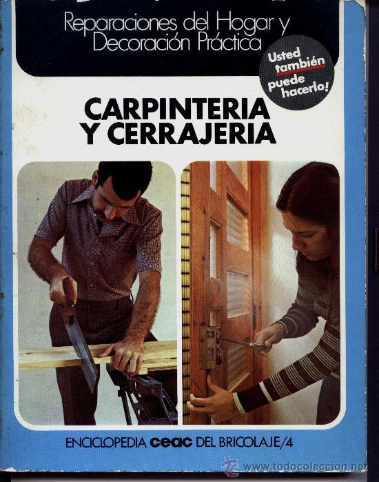 CARPINTERIA - CERRAJERIA -BRICOLAJE (Libros de Segunda Mano - Ciencias, Manuales y Oficios - Otros)