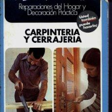 Libros de segunda mano: CARPINTERIA - CERRAJERIA -BRICOLAJE. Lote 28732740
