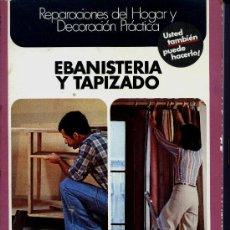 Libros de segunda mano: EBANISTERIA - TAPIZADO - BRICOLAJE. Lote 28732939