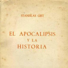Libros de segunda mano: STANISLAS GIET : EL APOCALIPSIS Y LA HISTORIA (1960). Lote 28735665