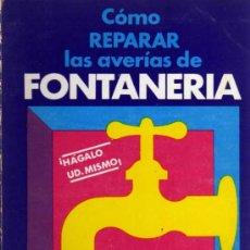 Libros de segunda mano: COMO REPARAR LAS AVERIAS DE FONTANERIA - FRANCISCO CASANUEVA - ED. CEAC 1975. Lote 28779390
