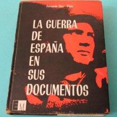 Libros de segunda mano: LA GUERRA DE ESPAÑA EN SUS DOCUMENTOS. FERNANDO DIAZ - PLAJA. Lote 28768918
