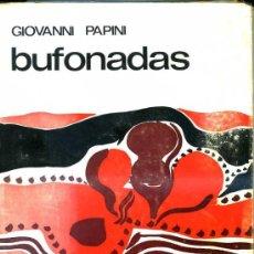 Libros de segunda mano: GIOVANNI PAPINI : BUFONADAS - ILUSTRADO POR GUINOVART (DIMA, 1967). Lote 251519315