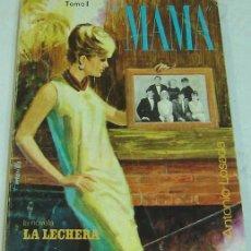 Libros de segunda mano: MAMÁ- ANTONIO LOSADA-LA NOVELA DE LA LECHERA- TOMO 1- ED. CID 1967. Lote 28774570