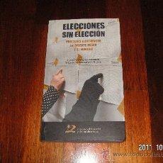 Libros de segunda mano: ELECCIONES SIN ELECCION. LOS PROCESOS ELECTORALES EN EL MAGREB Y ORIENTE MEDIO. IGNACIO ALVAREZ-OS. Lote 28774668
