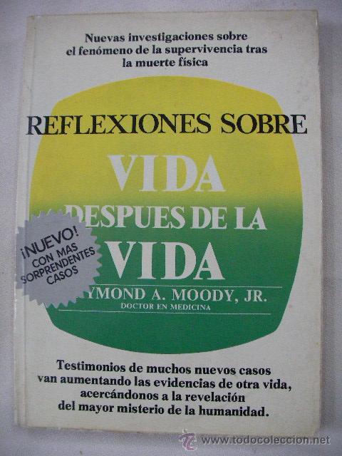 RELFLEXIONES DE VIDA DESPUES DE LA VIDA DE YMOND A. MOODDY - ENVIO GRATIS A ESPAÑA (Libros de Segunda Mano - Parapsicología y Esoterismo - Otros)