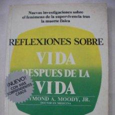 Libros de segunda mano: RELFLEXIONES DE VIDA DESPUES DE LA VIDA DE YMOND A. MOODDY - ENVIO GRATIS A ESPAÑA. Lote 33727589