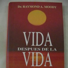 Libros de segunda mano: VIDA DESPUES DE LA VIDA DE RAYMON A. MOODY - ENVIO GRATIS A ESPAÑA. Lote 28792067