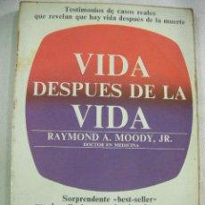 Libros de segunda mano: VIDA DESPUES DE LA VIDA DE RAYMOND MOODY (EM1). Lote 33727590