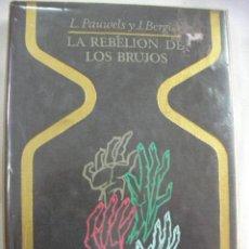 Libros de segunda mano: LA REBELION DE LOS BRUJOS DE PAUWELS Y BERGI (EM1). Lote 33727611