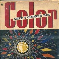 Libros de segunda mano: ARTE Y CIENCIA DEL COLOR. Lote 28805150