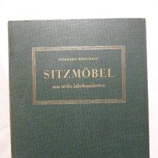 Libros de segunda mano: SITZMÖBEL - HOFFMANN - 1938 - HISTORIA DE LAS SILLAS, ASIENTOS Y OTROS MUEBLES. Lote 28813002
