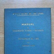 Libros de segunda mano: MANUAL DE CONOCIMIENTOS TÉCNICOS Y CULTURALES PARA PROFESIONALES DEL LIBRO. VINDEL (FRANCISCO). Lote 28842164
