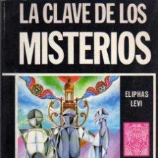 Libros de segunda mano: LA CLAVE DE LOS MISTERIOS - ELIPHAS LEVI - ARIEL ESOTERICA 1975. Lote 31261011