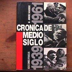 Libri di seconda mano: CRONICA DE MEDIO SIGLO 1939-1961 TOMO II, JIMENEZ MARRERO, FRAGUA, 1992. Lote 28857413
