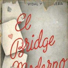 Libros de segunda mano: VIDAL Y LAIGLESIA : EL BRIDGE MODERNO (CALLEJA, 1942) . Lote 28892308